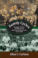 Family Cycles: Strength, Decline, and Renewal in American Domestic Life, 1630-2000 1412863325 Book Cover