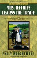 Mrs. Jeffries Learns the Trade (The Inspector and Mrs. Jeffries / Mrs. Jeffries Dusts for Clues / The Ghost and Mrs. Jeffries) 0425203468 Book Cover