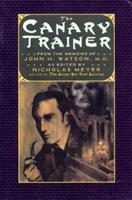 The Canary Trainer: From the Memoirs of John H. Watson, M.D. 0393036081 Book Cover