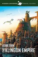 Hidden Universe Travel Guides: Star Trek: The Klingon Empire 1608875199 Book Cover