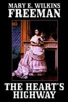 The Heart's Highway: A Romance of Virginia in the Seventeenth Century 1417933356 Book Cover