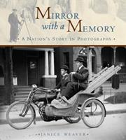 Mirror with a Memory: A Nation's Story in Photographs 0887767478 Book Cover