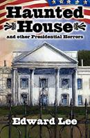Haunted House: And Other Presidential Horrors 1892950812 Book Cover