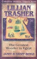 Lillian Trasher: The Greatest Wonder in Egypt (Christian Heroes, Then & Now) 1576583058 Book Cover