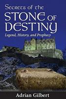 Secrets of the Stone of Destiny: Legend, History, and Prophecy 0876045484 Book Cover