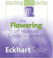 The Flowering of Human Consciousness (The Power of Teaching Now Series) 1591791545 Book Cover