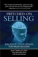 Switched-On Selling: Balance Your Brain For Sales Success 0939372185 Book Cover