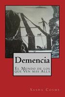 Demencia: El Mundo de Los Que Ven Ms All 1533080496 Book Cover