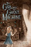 The Girl with the Ghost Machine 1681194449 Book Cover