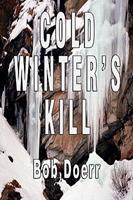 Cold Winter's Kill 1590957636 Book Cover