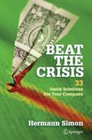 Beat the Crisis: 33 Quick Solutions for Your Company 1441908226 Book Cover