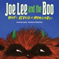 Joe Lee and the Boo: Who's Afraid of Monsters 0982118708 Book Cover