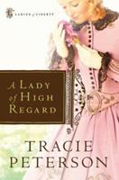 A Lady of High Regard 0764227777 Book Cover