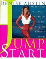 Jumpstart: The 21 Day Plan to Lose Weight Get Fit and Increase Your Energy and Enthusiasm 0684826984 Book Cover