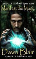 Manifest the Magic 0983090548 Book Cover