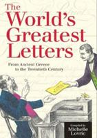 The World's Greatest Letters: From Ancient Greece to the Twentieth Century 1556525494 Book Cover