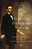 A Just and Generous Nation: Abraham Lincoln and the Fight for American Opportunity 0465028306 Book Cover