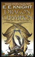 Dragon Champion: Book One of The Age of Fire 0451460472 Book Cover