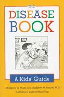 The Disease Book: A Kid's Guide 0802784976 Book Cover