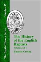 The History of the English Baptists - Vol. 2 1579789021 Book Cover