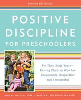Positive Discipline for Preschoolers: For Their Early Years - Raising Children Who Are Responsible, Respectful, and Resourceful 1559584971 Book Cover