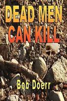 Dead Men Can Kill 1590957598 Book Cover