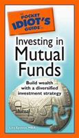 The Pocket Idiot's Guide to Investing in Mutual Funds (Pocket Idiot's Guides) 1592576303 Book Cover