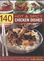 140 Hot & Spicy Chicken Dishes 1844767965 Book Cover