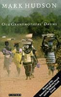 Our Grandmothers' Drums: A Portrait of Rural African Life & Culture 0805016201 Book Cover