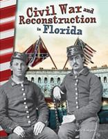 Civil War and Reconstruction in Florida (Florida) 1493835394 Book Cover