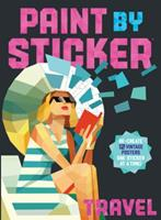 Paint by Sticker: Travel: Re-create 12 Vintage Posters One Sticker at a Time! 0761193634 Book Cover