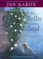The Trellis and the Seed: A Book of Encouragement for All Ages 0670892890 Book Cover