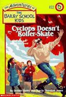 Cyclops Doesn't Roller-Skate (Adventures of the Bailey School Kids) 0590848860 Book Cover