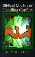 Biblical Models of Handling Conflict 1573830305 Book Cover