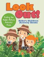 Look Out! Finding the Hidden Picture Activity Book 1683271971 Book Cover
