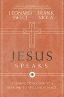 Jesus Speaks: Learning to Recognize and Respond to the Lord's Voice 0718032209 Book Cover