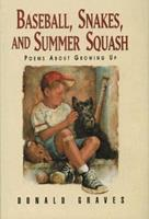 Baseball, Snakes and Summer Squash: Poems About Growing Up 156397570X Book Cover