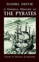 A General History of the Robberies and Murder of the Most Notorious Pyrates 0786706228 Book Cover