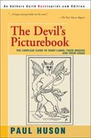 The Devil's Picturebook: The Compleat Guide to Tarot Cards: Their Origins and Their Usage 0595273335 Book Cover
