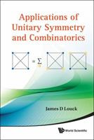 Applications of Unitary Symmetry and Combinatorics 9814350710 Book Cover
