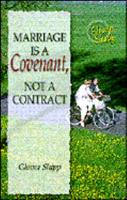 Marriage is a Covenant, Not a Contract 089900704X Book Cover