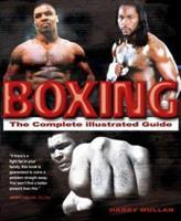 Boxing: The Complete Illustrated Guide 1842228099 Book Cover