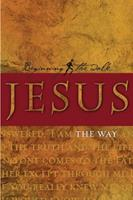 Jesus: The Way (Beginning the Walk) 1576833496 Book Cover