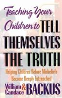 Teaching Your Children to Tell Themselves the Truth 1556612796 Book Cover