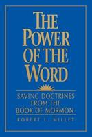 The Power of the Word: Saving Doctrines from the Book of Mormon 0875798268 Book Cover