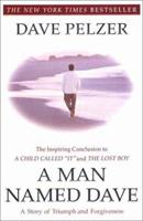 A Man Named Dave: A Story of Triumph and Forgiveness 0452281903 Book Cover