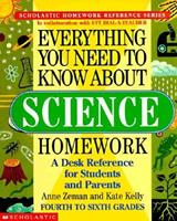 Everything You Need to Know About Science Homework (Everything You Need To Know..)
