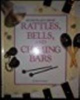 Rattles, Bells, & Chiming Bars (Merlion Arts Library) 1562942840 Book Cover