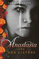 Anastasia and Her Sisters 1481403265 Book Cover