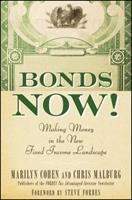 Bonds Now!: Making Money in the New Fixed Income Landscape 0470547006 Book Cover